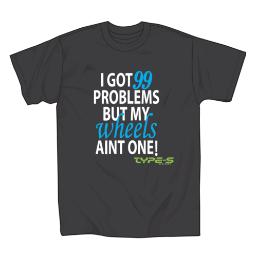Type-S T-Shirt  (M) 99 Problems Tee